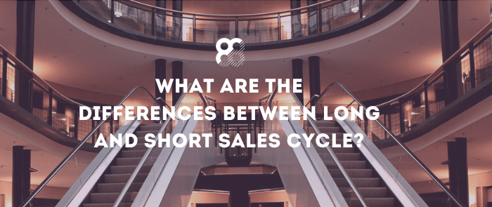 What are the differences between long and short sales cycle?
