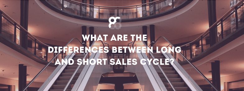 Differences Between Long and Short Sales Cycle