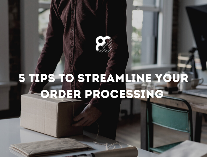 5 tips to streamline your order processing