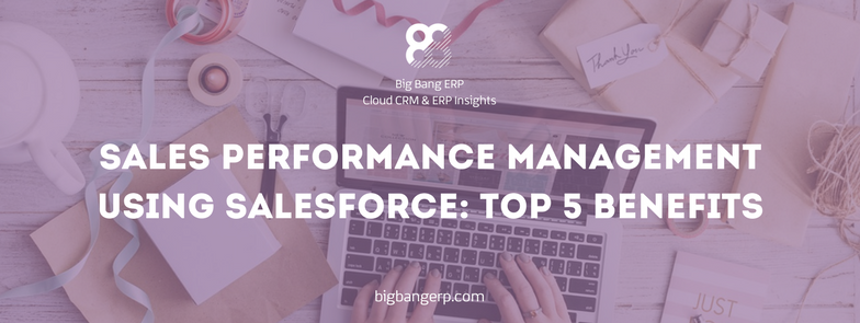 Sales performance management using Salesforce top 5 benefits|