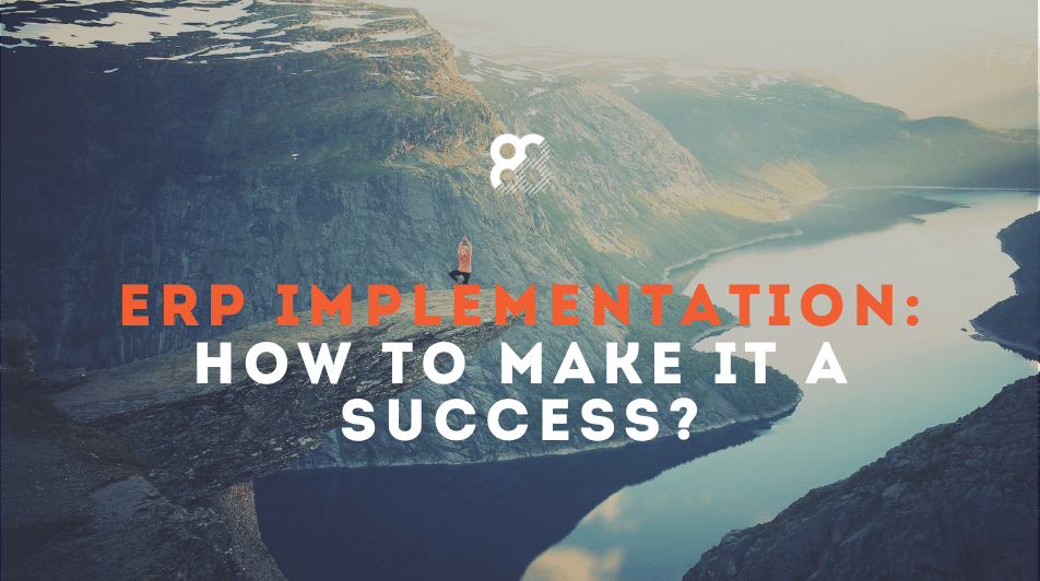 ERP Implementation: How to Make it a Success