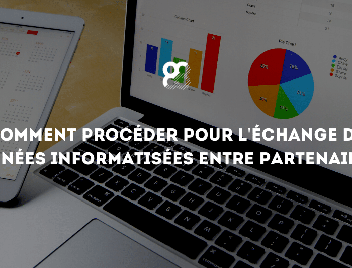 Comment procéder pour l'échange de données informatisées entre partenaires?