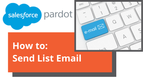 "Pardot ""How To"" Series by Big Bang: How to Send a List Email"