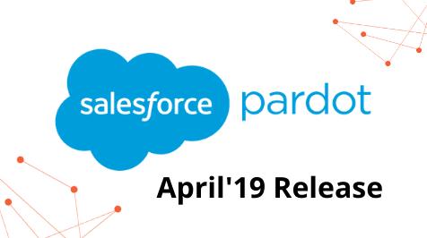 Pardot April '19 Release Features