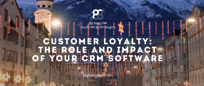 Customer Loyalty: the Role and Impact of Your CRM Software