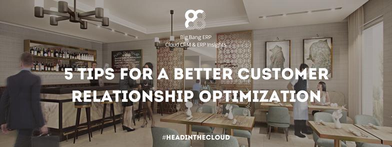 5 tips for a better customer relationship optimization