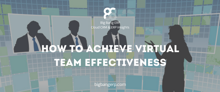How to Achieve Virtual Team Effectiveness