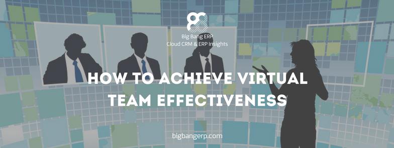 How to Achieve Virtual Team Effectiveness