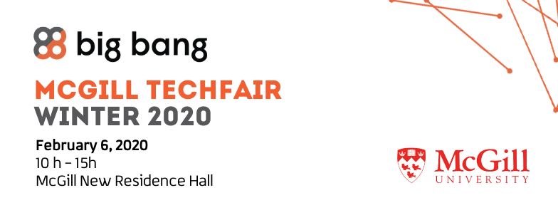 Big Bang at McGill University TechFair Winter Edition February 6 2020
