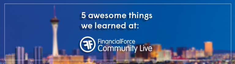 5 Awesome Things We Learned at FinancialForce Community Live '16