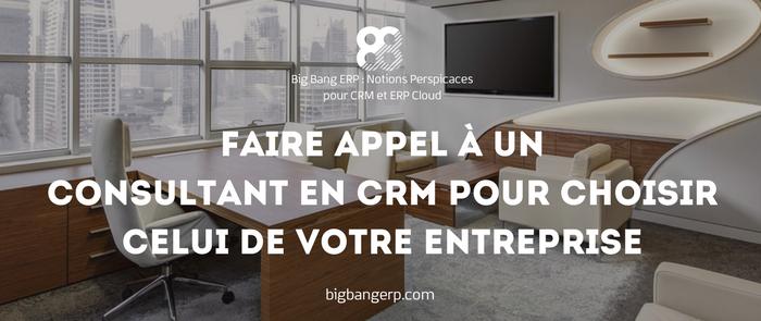 Faire appel à un consultant en CRM pour choisir celui de votre entreprise