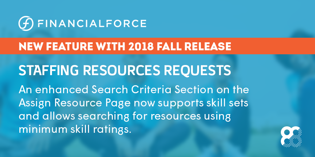 FinancialForce Fall 2018 Release Infographic: Staffing Resources Requests – Search Enhancements