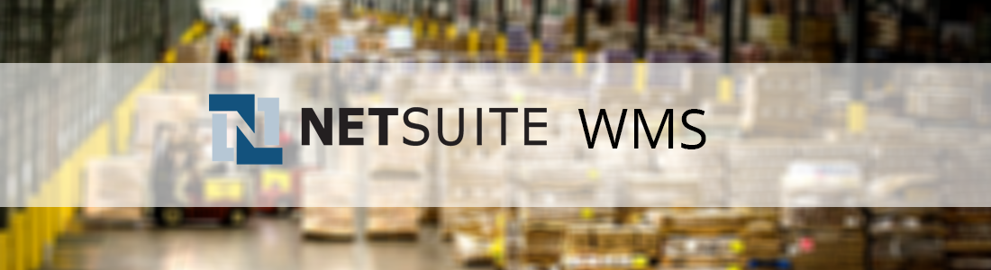 What is NetSuite WMS and why should you care?