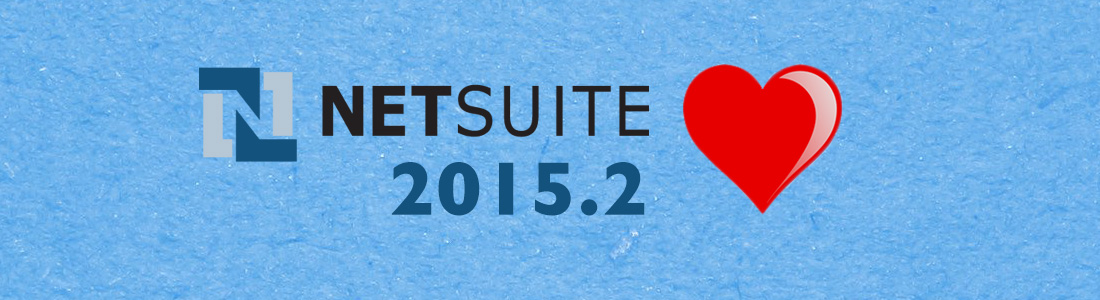 What we Love About the NetSuite 2015.2 Release