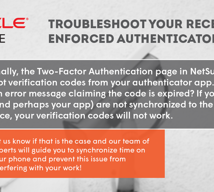 NetSuite: Troubleshoot Your Recently Enforced Authenticator Apps