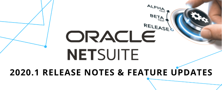 NetSuite 2020.1 Release: 5 Noteworthy Features