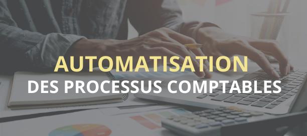 Comment gérer les processus comptables de votre entreprise ?