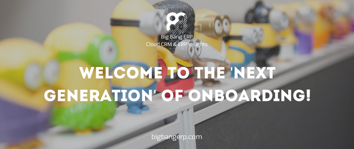 Welcome To The 'Next Generation' Of Onboarding!