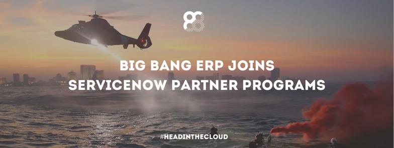 Big Bang ERP Joins ServiceNow Partner Programs