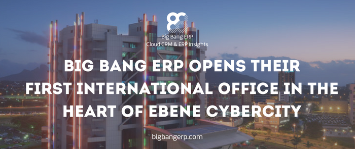 Big Bang ERP Opens Their First International Office In The Heart of Ebene Cybercity