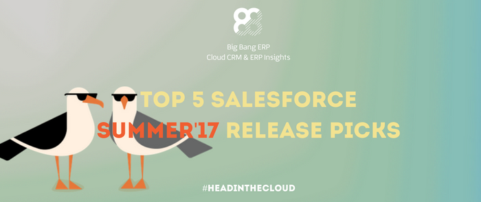 Top 5 Salesforce Summer'17 Release Picks