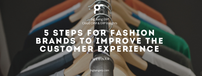 5 Steps for Fashion Brands to Improve the Customer Experience