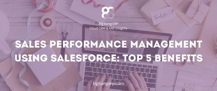 Sales performance management using Salesforce : top 5 benefits