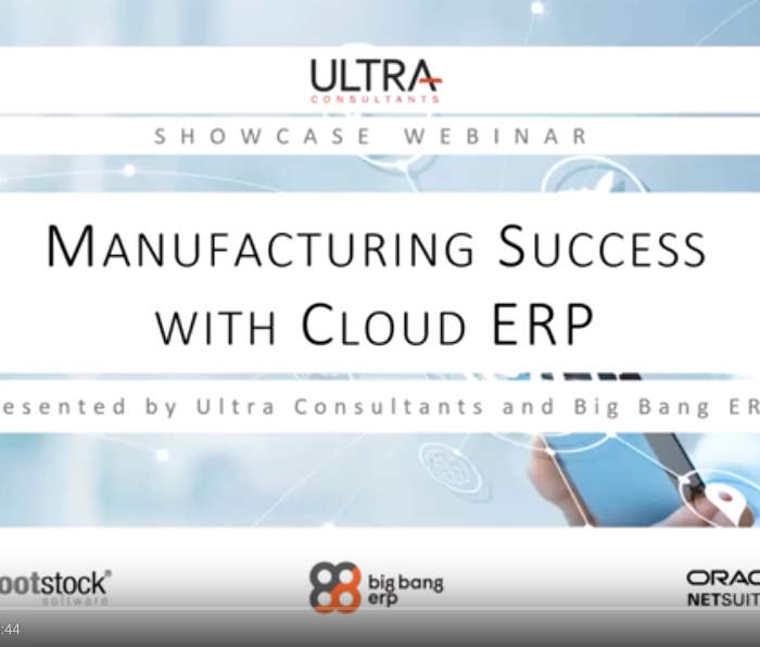 Ultra Consultants x Big Bang ERP Webinar: Manufacturing Success with Cloud ERP
