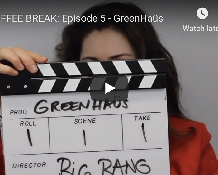 COFFEE BREAK – Episode 5: Greenhaüs