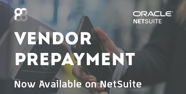 NetSuite: New Vendor Prepayment Feature