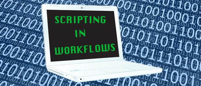 Scripting in Workflows