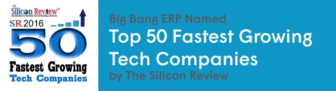 Big Bang ERP Named Top 50 Fastest Growing Tech Companies by The Silicon Review