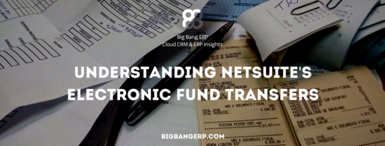 Understanding NetSuite's Electronic Fund Transfers