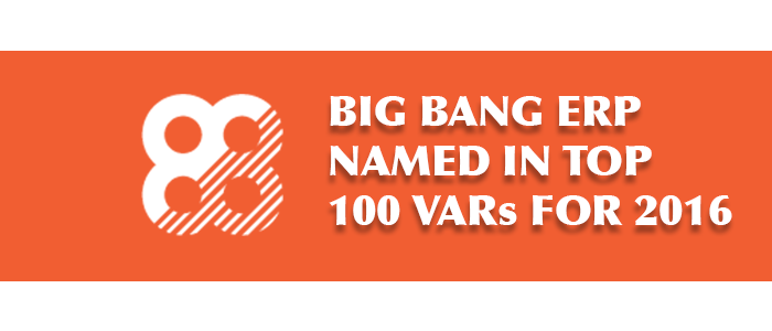 Big Bang ERP Named one of Bob Scott's Top 100 VAR's for 2016