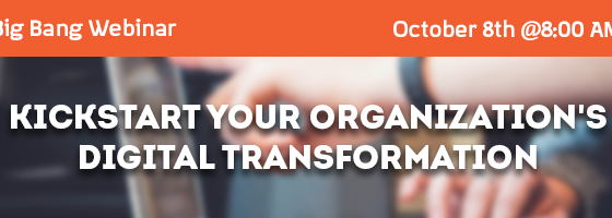 Kickstart Your Organization's Digital Transformation