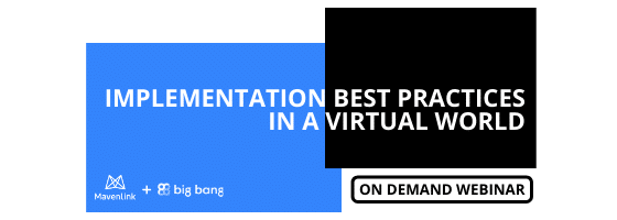 On Demand Webinar: Implementation Best Practices in a Virtual World