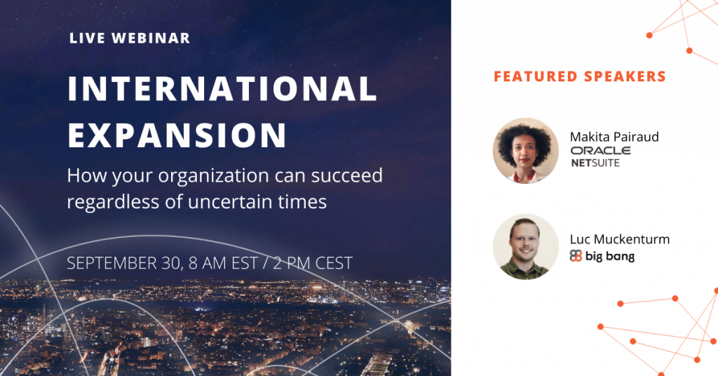 International Expansion: How your organization can succeed regardless of uncertain times