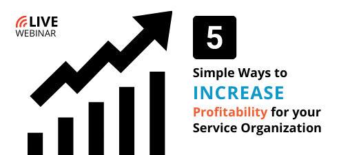 5 Simple Ways to Increase Profitability for your Service Organization