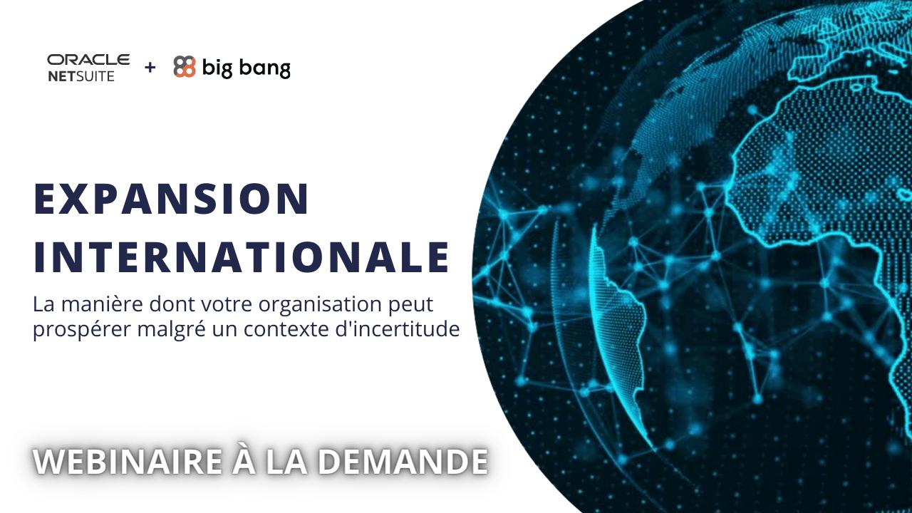 WEBINAIRE À LA DEMANDE – Expansion Internationale avec NetSuite
