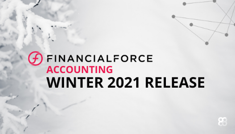 FinancialForce Accounting Winter 2021 Release Review