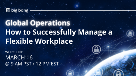 [Workshop] Global Operations: How to Successfully Manage a Flexible Workplace