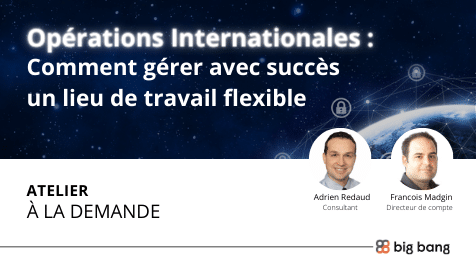 Atelier à la demande : Opérations internationales – Comment gérer avec succès un lieu de travail flexible