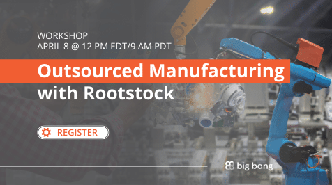 Workshop: Outsourced Manufacturing with Rootstock