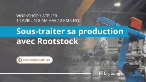 [Atelier] Sous-traiter sa production avec Rootstock