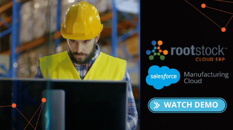 Rootstock Cloud ERP Salesforce Manufacturing Cloud Demo