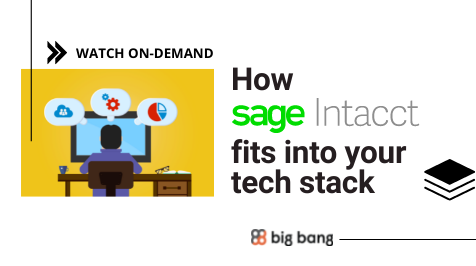 On-Demand: How Sage Intacct Fits Into Your Tech Stack