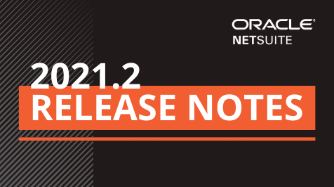 NetSuite 2021.2 Release Notes