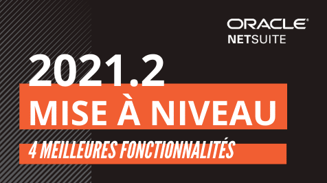 Mise à niveau Oracle Netsuite 2021.2