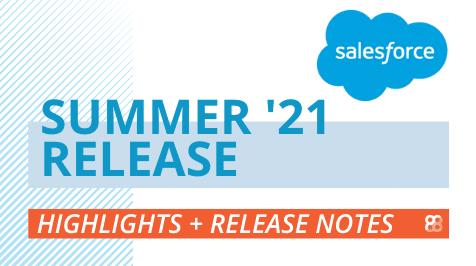 Salesforce Summer '21 Release Notes & Highlights