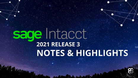 Sage Intacct 2021 Release 3 Highlights